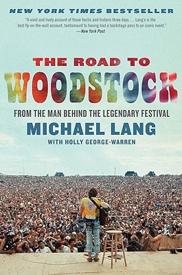 The Road to Woodstock By Lang, Michael/ George-Warren, Holly (CON)